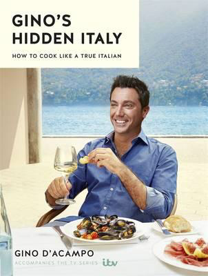 Gino's Hidden Italy - Signed Copy, by Gino D'Acampo 9781473646483