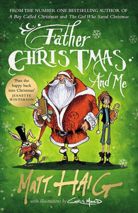 Father Christmas and Me - Double Signed by Matt Haig & Chris Mould, Illustrator 9781786890689