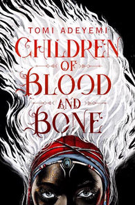 Children of Blood and Bone - Signed Copy, by Toni Adeyemi 9781509871353