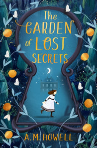 SHORTLISTED: The Garden of Lost Secrets - by A.M.Howell