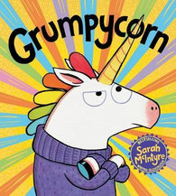 Grumpycorn - Signed Copy, by Sarah McIntyre