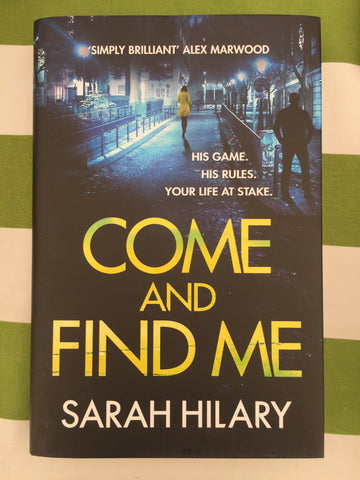 D. I. Marnie Rome Book 5: Come and Find Me - Signed Copy by Sarah Hilary
