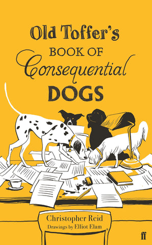 Old Toffer's Book of Consequential Dogs - Signed First Edition, by Christopher Reid