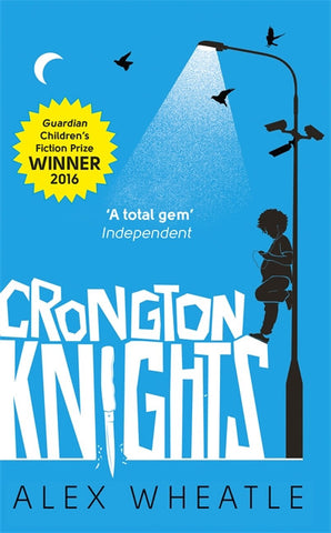 Crongton Knights - Signed Copy, by Alex Wheatle, MBE (aka The Brixton Bard) 9780349002323