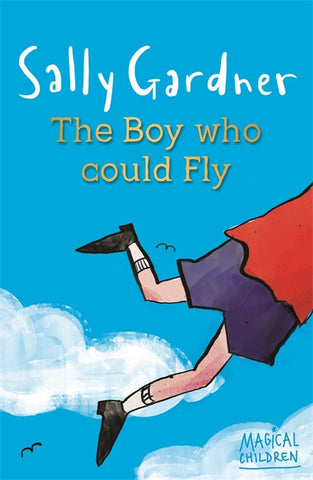 The Boy Who Could Fly - Signed Copy, by Sally Gardner 9781444011630