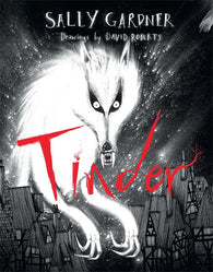 Tinder - Signed by Sally Gardner, Illustrated by David Roberts 9781780621487