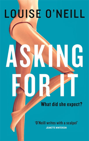 Asking For It - Signed Copy, by Louise O'Neill 9781784295868