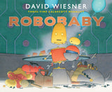 Robobaby - Signed First Edition, by David Weisner