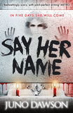 9781471402449 Say Her Name - Signed Copy, by Juno Dawson