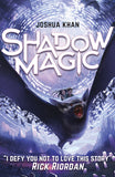 Shadow Magic: Book 1 - Signed Copy, by Joshua Khan 9781407172088