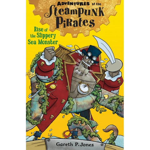 9781847156648 Adventures of the Steampunk Pirates: Rise of the Slippery Sea Monster - Signed Copy, by Gareth P. Jones