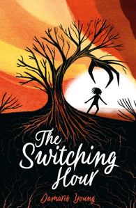 SHORTLISTED: The Switching Hour - by Damaris Young