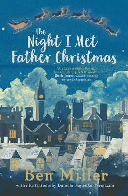 The Night I Met Father Christmas - Signed Copy by Ben Miller