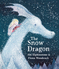 The Snow Dragon (Hardback) - Limited Edition Double Signed Copy, by Abi Elphinstone and Fiona Woodcock