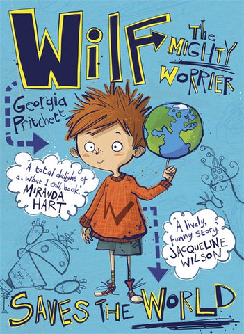 Wilf the Mighty Worrier Saves the World - Signed Copy, by Georgia Pritchett 9781848668614