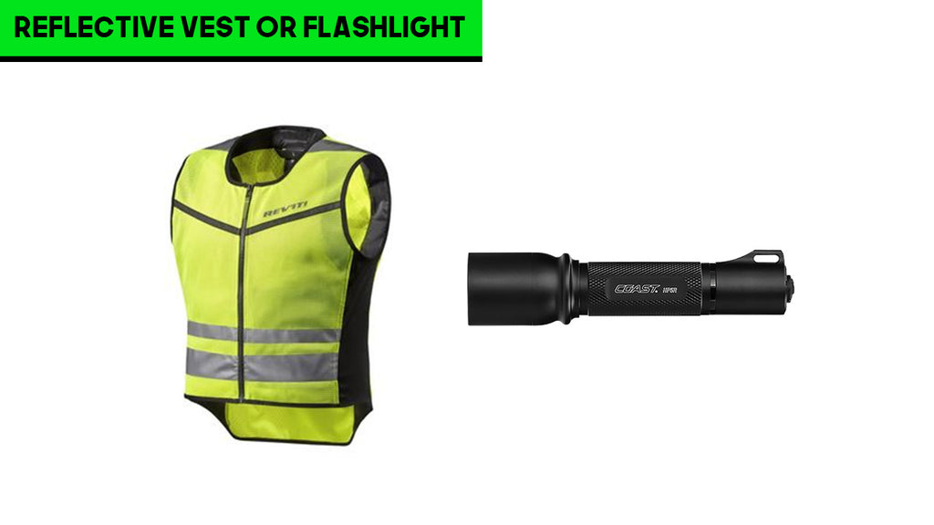 reflective vest or flashlight
