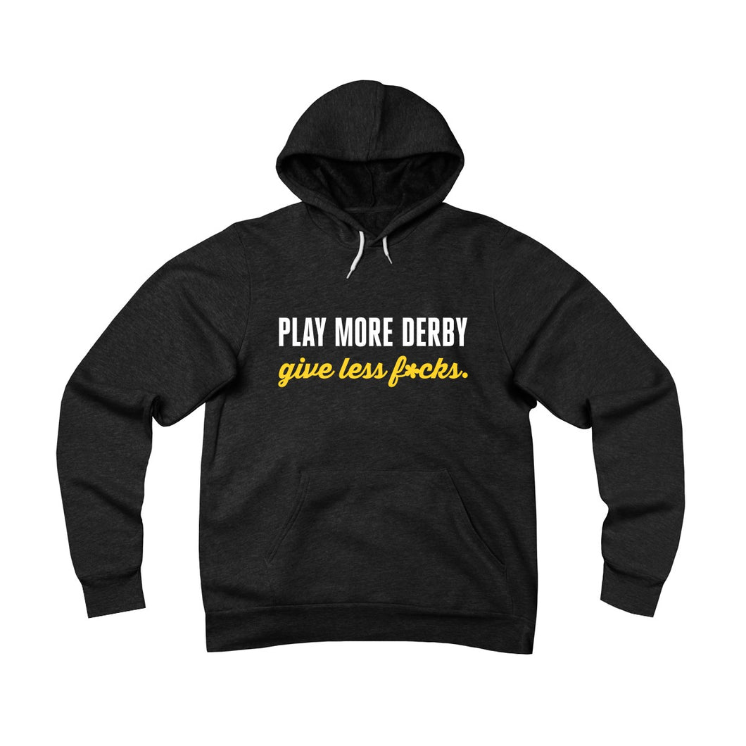 Play more derby, give less f*cks - roller derby hoodie in black, grey, blue or red