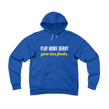 Play more derby, give less f*cks | Unisex Sponge Fleece Pullover Hoodie