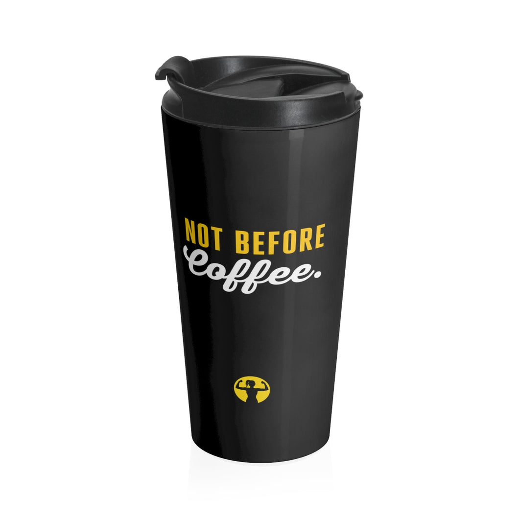 Not before coffee | Stainless Steel Travel Mug