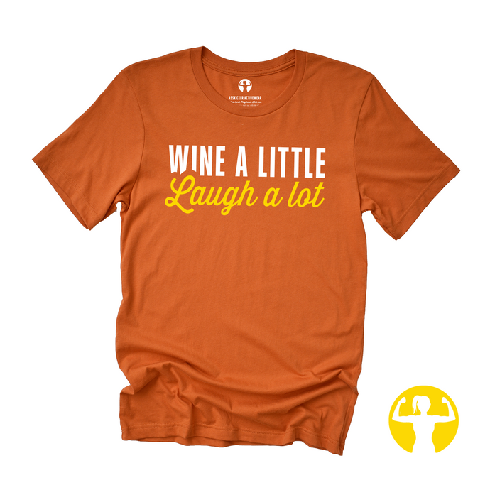 Wine a Little, Laugh a Lot  | Jersey Tee