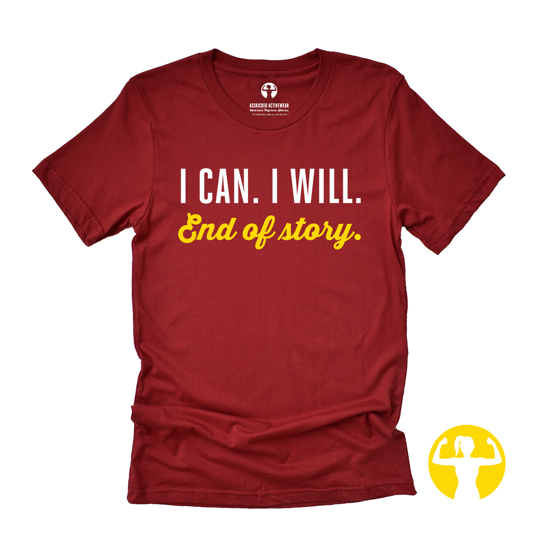I can. I will. End of Story.  | Jersey Tee