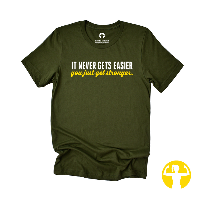 It Never Gets Easier, You Just Get Stronger  | Jersey Tee