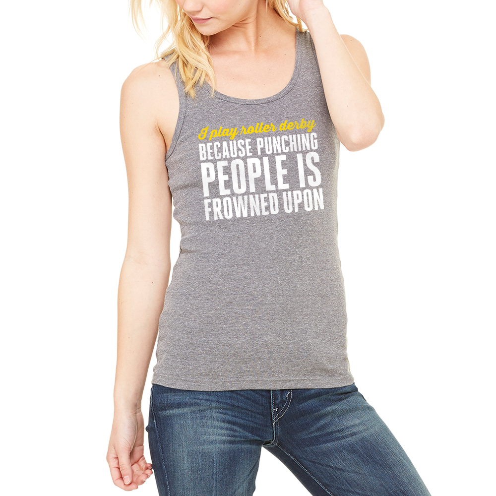 I play roller derby because punching people is frowned upon | Women's Baby Rib Tank, grey