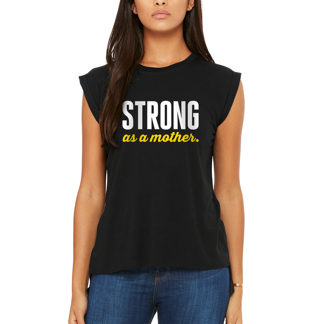 Strong as a Mother | Flowy Muscle Tee