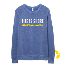 Life is short, make it sweet | Eco-Fleece Sweatshirt (Blue)