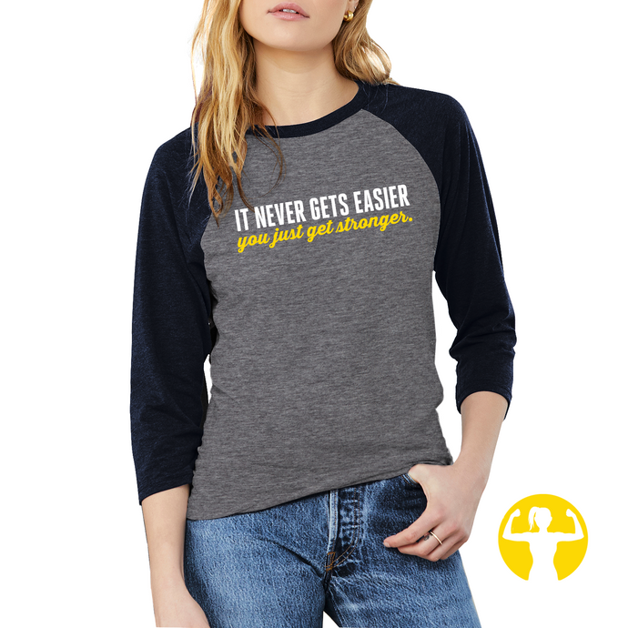 It never gets easier, you just get stronger | 3/4-Sleeve Baseball T-Shirt