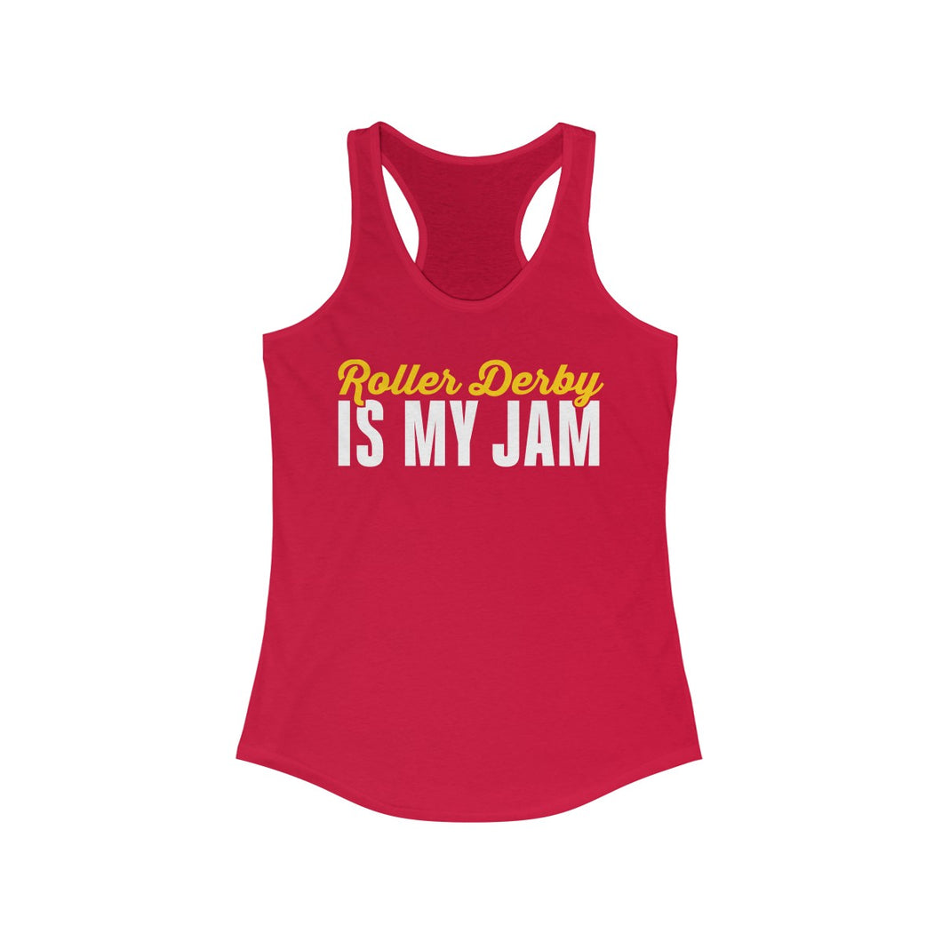 Roller derby is my jam | Women's Ideal Racerback Tank