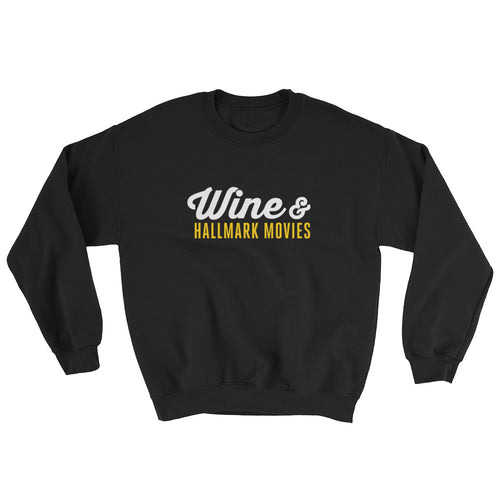 Wine & Hallmark Movies | Sweatshirt (Made to Order)