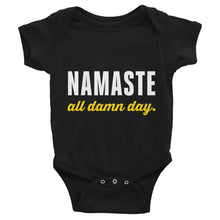 Namaste all damn day | Infant Bodysuit