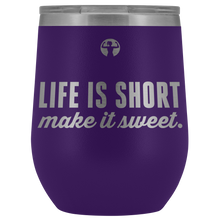 Purple stemless wine tumbler that says Life is Short, Make it Sweet from Asskicker Ink.