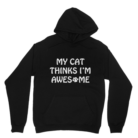 My Cat Thinks I'm Awesome Hoodie