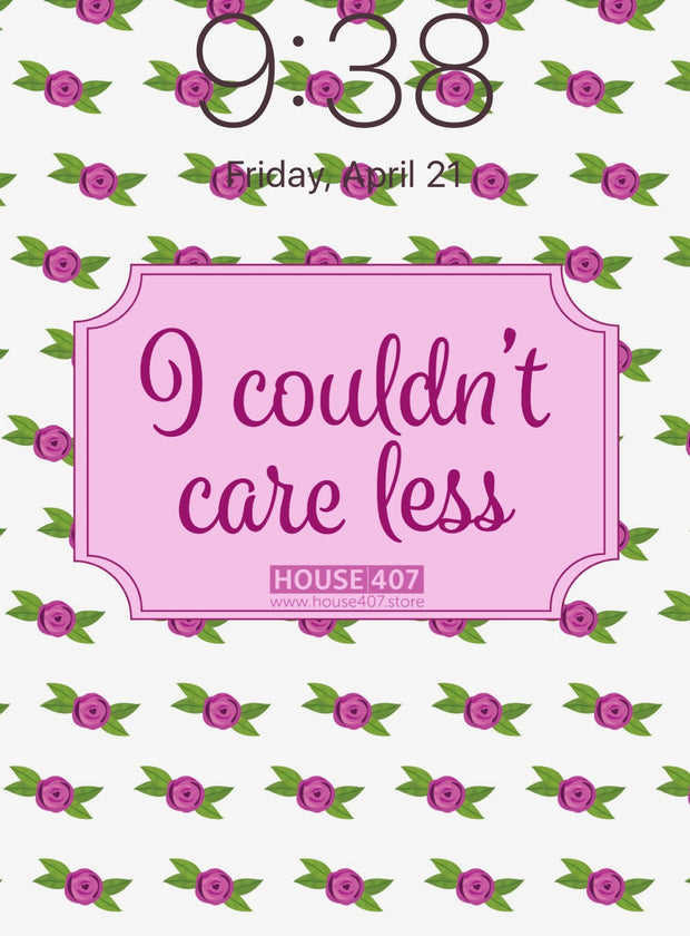 FREE - I couldn't care less floral iPhone Wallpaper