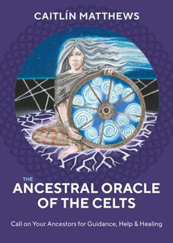 Ancestral Oracle of the Celts