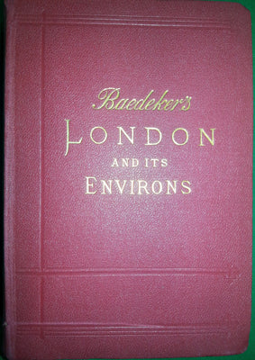 Baedeker's London and It's Environs.