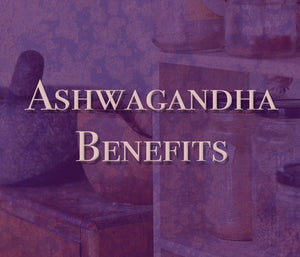 Ashwagandha: Benefits and Use