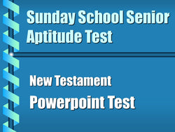 Sunday School Senior Aptitude Test - New Test. - PowerPoint