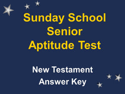 Sunday School Senior Aptitude Test - New Testament Answer Key