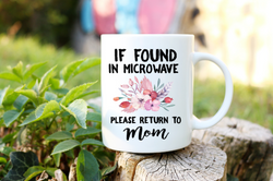 If Found in Microwave Please Return to Mom Coffee Mug Cup