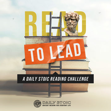 Read to Lead: A Daily Stoic Reading Challenge