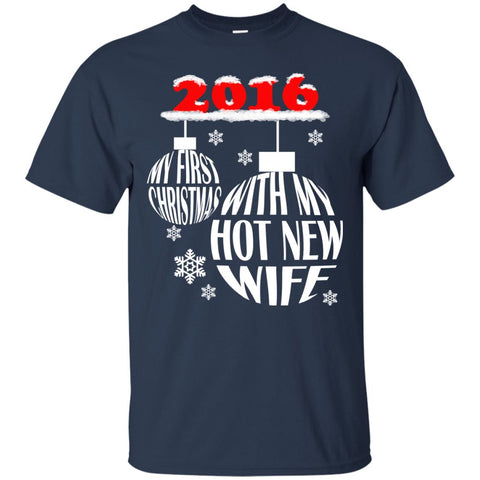 2016 My First Christmas With My Hot New Wife Unisex T-Shirt