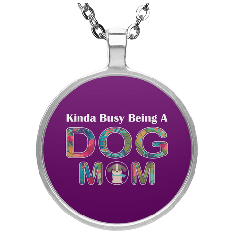 KINDA BUSY BEING A DOG MOM Necklace