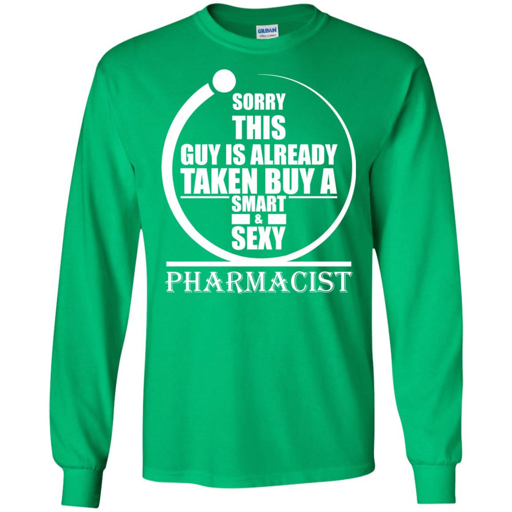 Sorry this guy is already taken by a smart sexy pharmacist 2 Long Sleeve