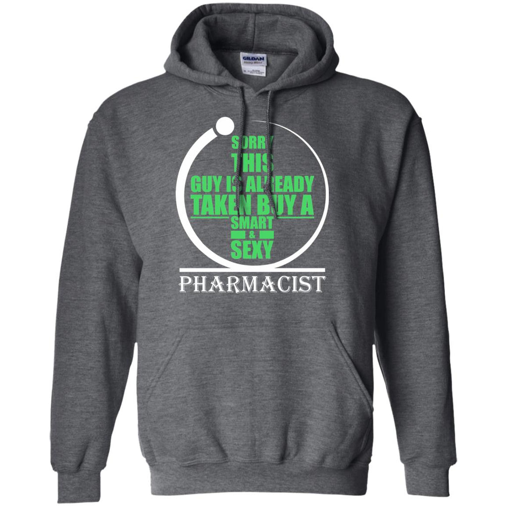 Sorry this guy is already taken by a smart sexy pharmacist Pullover Hoodie