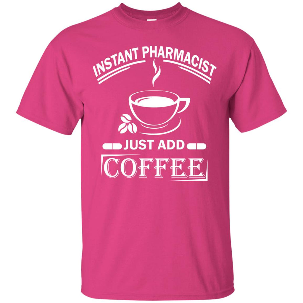 Instant Pharmacist Just Add Coffee Funny Pharmacist Unisex T-Shirt