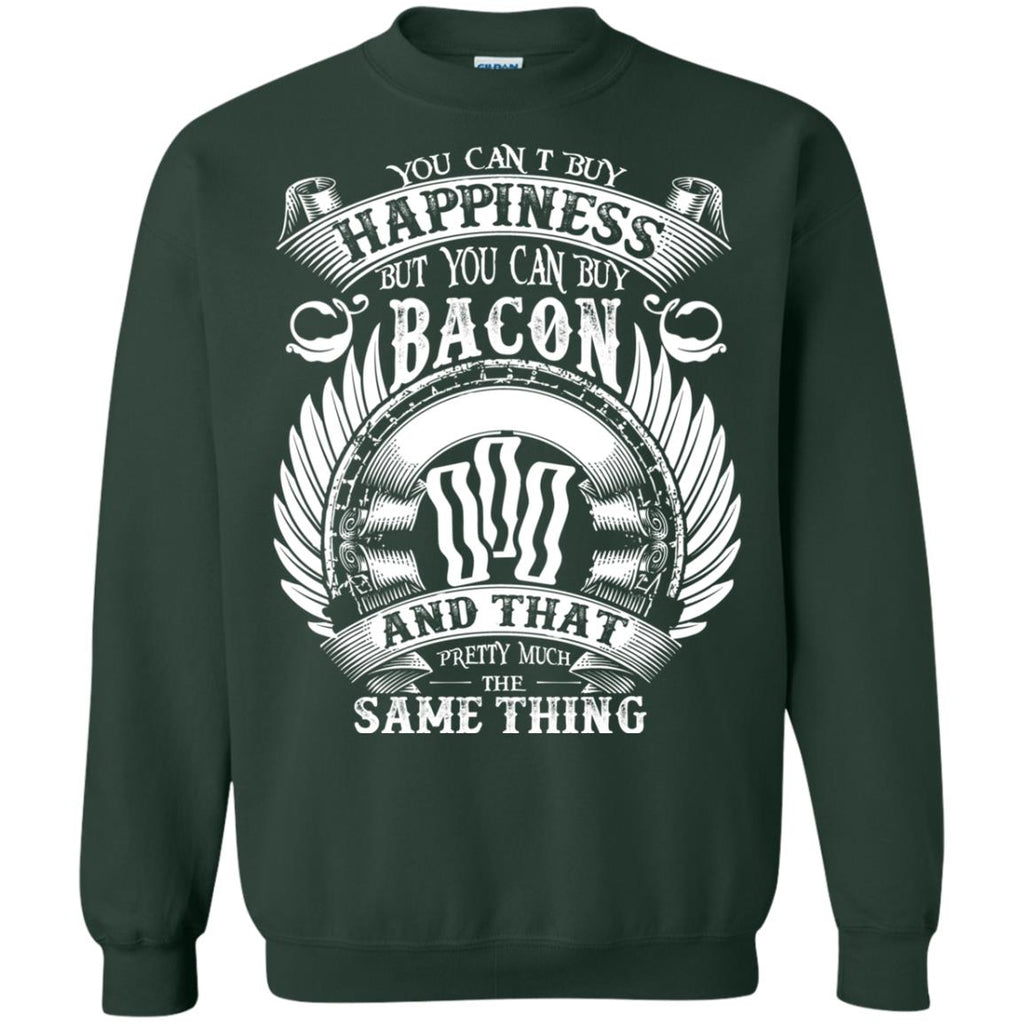 You can't buy happiness but you can buy bacon Crewneck Sweatshirt
