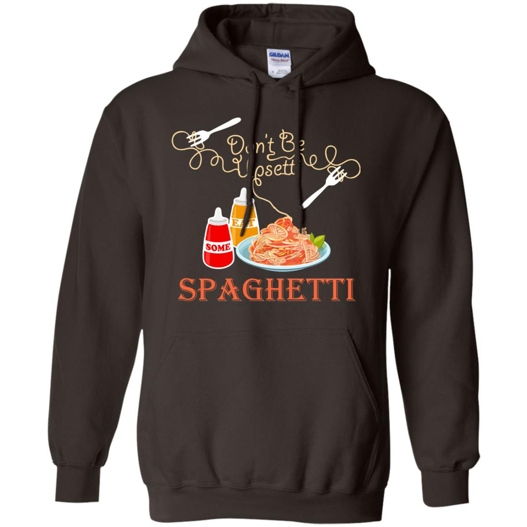 Don't Be Upsetti Eat Some Spaghetti Pullover Hoodie